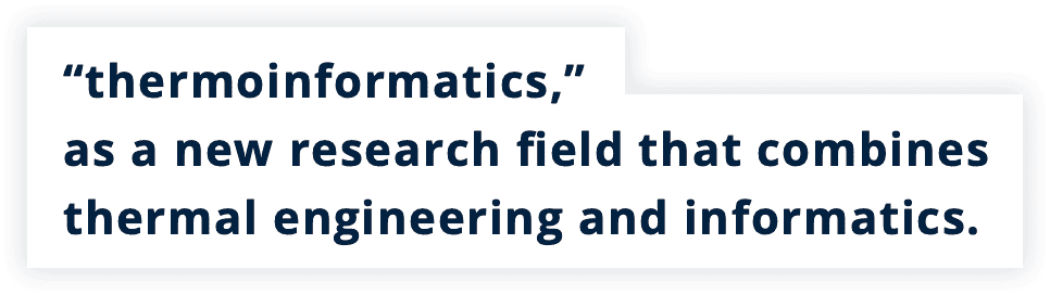 """""""thermoinformatics,"""" as a new research field that combines thermal engineering and informatics."""